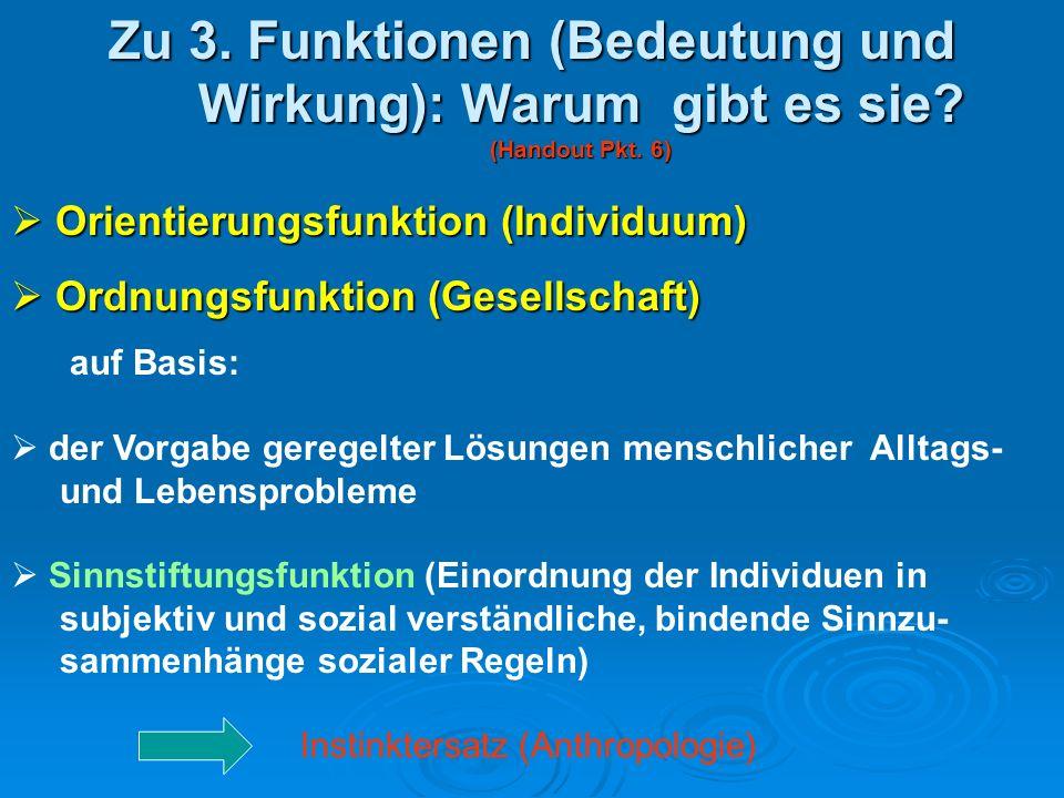 Zu 3. Funktionen (Bedeutung und Wirkung): Warum gibt es sie? (Handout Pkt. 6) Orientierungsfunktion (Individuum) Orientierungsfunktion (Individuum) Or