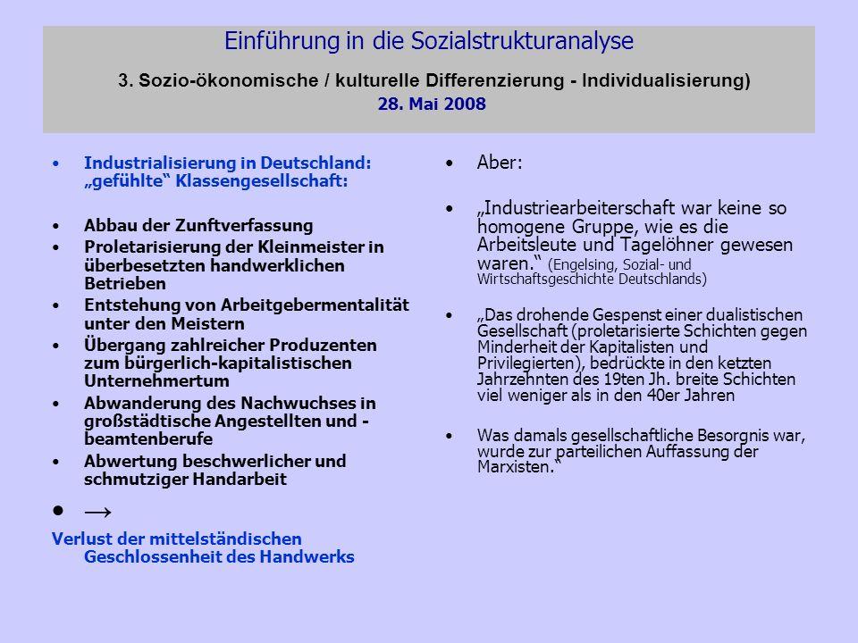 Einführung in die Sozialstrukturanalyse 3. Sozio-ökonomische / kulturelle Differenzierung - Individualisierung) 28. Mai 2008 Industrialisierung in Deu