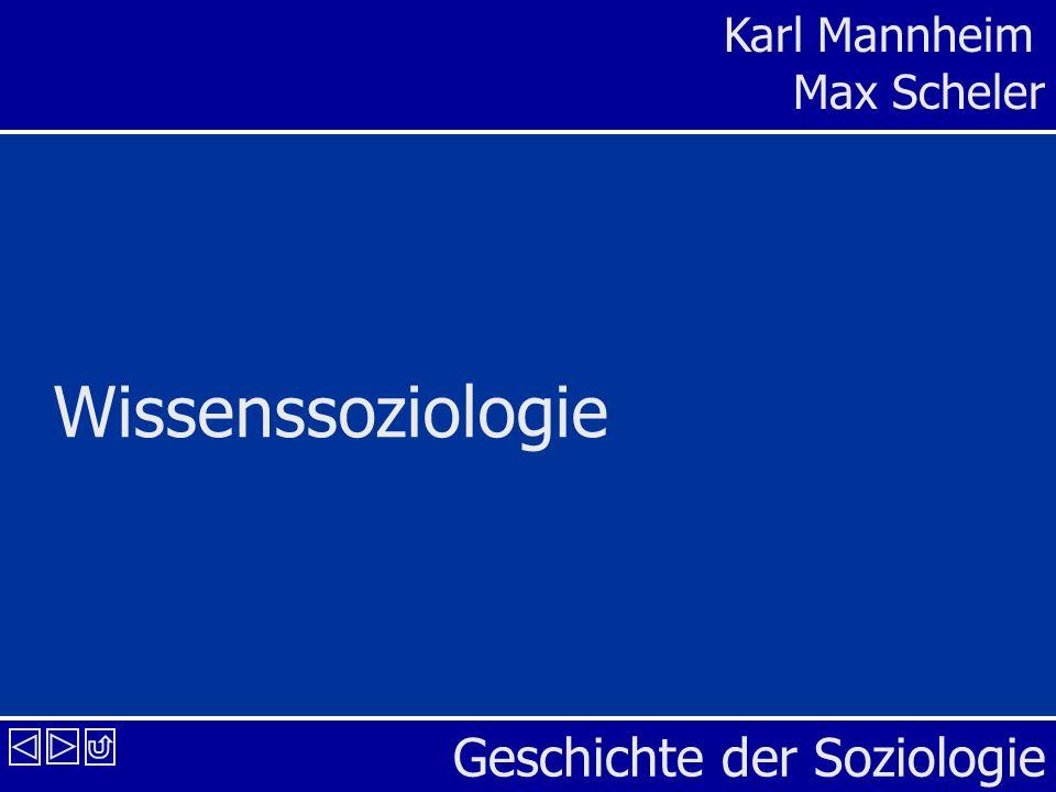 Geschichte der Soziologie Karl Mannheim Max Scheler Wissenssoziologie