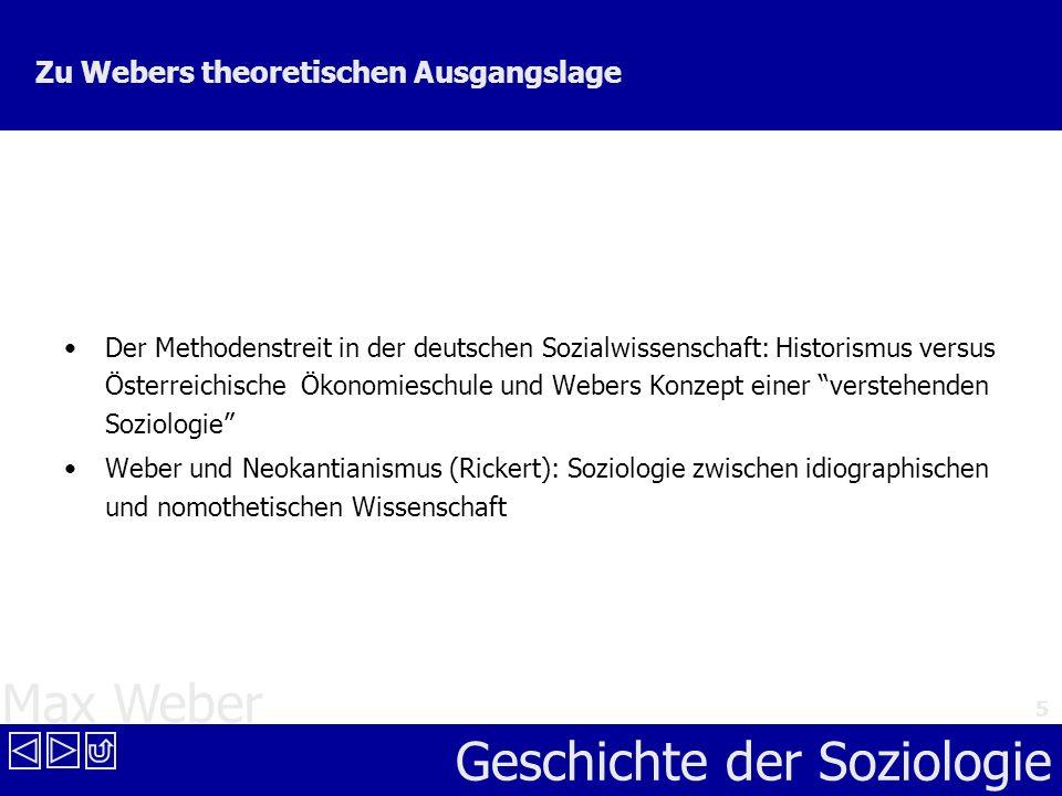 Max Weber Geschichte der Soziologie 6 3 Hauptanliegen Weberscher Soziologie Entwicklung der Soziologie als Wissenschaft vom sinnhaften sozialen Handeln Gesellschaft als sinnhafter Handlungszusammenhang Entwicklung einer verstehenden Methode Analyse des Verlaufs und der Gründe abendländischer Modernisierung