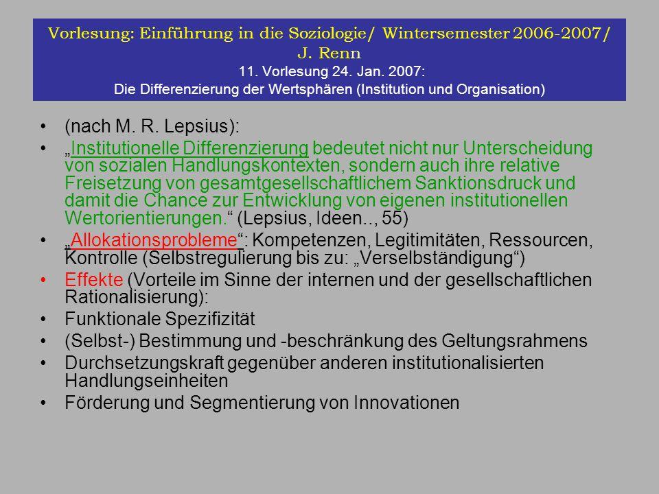 Vorlesung: Einführung in die Soziologie/ Wintersemester 2006-2007/ J. Renn 11. Vorlesung 24. Jan. 2007: Die Differenzierung der Wertsphären (Instituti
