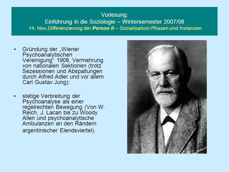 Vorlesung: Einführung in die Soziologie – Wintersemester 2007/08 14. Nov.Differenzierung der Person II – Sozialisation/ Phasen und Instanzen Gründung