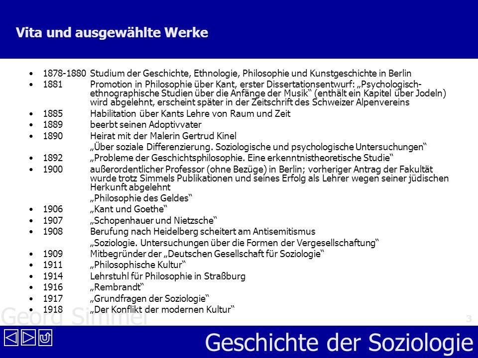 Georg Simmel Geschichte der Soziologie 3 Vita und ausgewählte Werke 1878-1880Studium der Geschichte, Ethnologie, Philosophie und Kunstgeschichte in Be