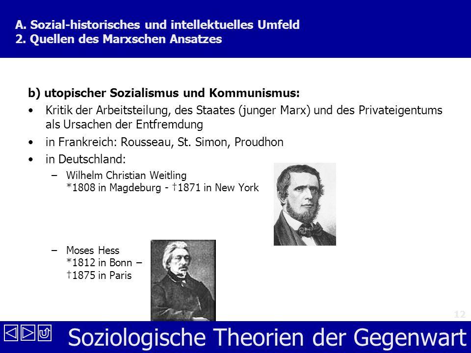 Soziologische Theorien der Gegenwart 12 A.Sozial-historisches und intellektuelles Umfeld 2.