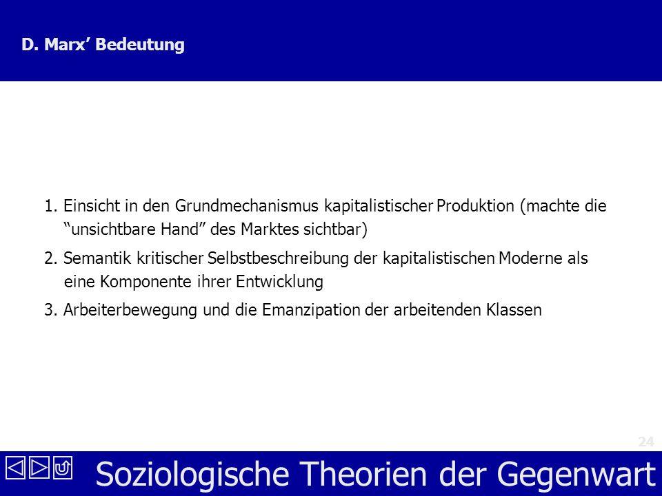 Soziologische Theorien der Gegenwart 24 D.Marx Bedeutung 1.