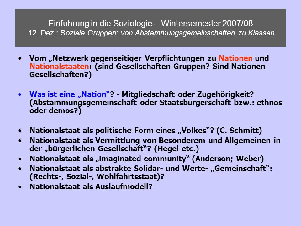 Einführung in die Soziologie – Wintersemester 2007/08 12. Dez.: Soziale Gruppen: von Abstammungsgemeinschaften zu Klassen Vom Netzwerk gegenseitiger V