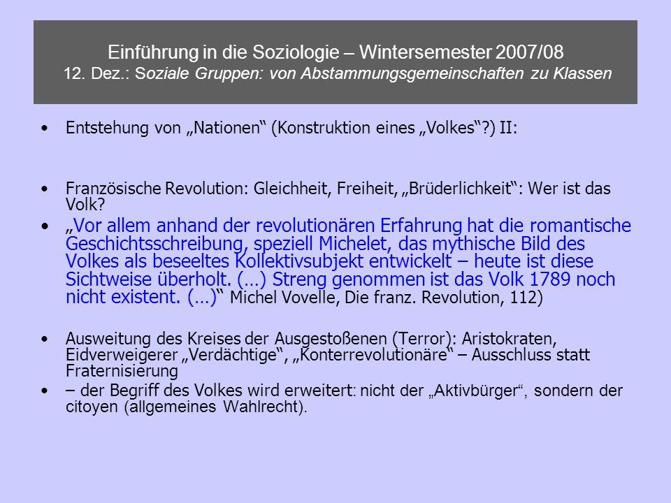 Einführung in die Soziologie – Wintersemester 2007/08 12. Dez.: Soziale Gruppen: von Abstammungsgemeinschaften zu Klassen Entstehung von Nationen (Kon