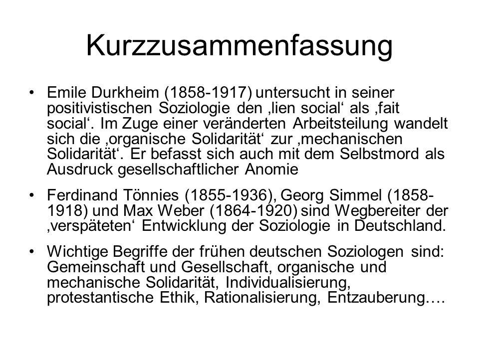 Kurzzusammenfassung Emile Durkheim (1858-1917) untersucht in seiner positivistischen Soziologie den lien social als fait social. Im Zuge einer verände