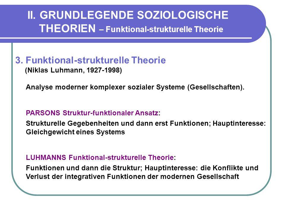 II.GRUNDLEGENDE SOZIOLOGISCHE THEORIEN – Funktional-strukturelle Theorie 3.