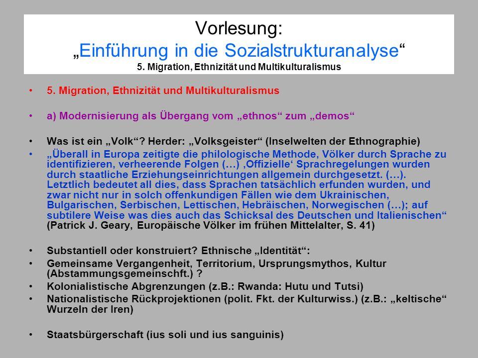 Vorlesung:Einführung in die Sozialstrukturanalyse 5. Migration, Ethnizität und Multikulturalismus 5. Migration, Ethnizität und Multikulturalismus a) M