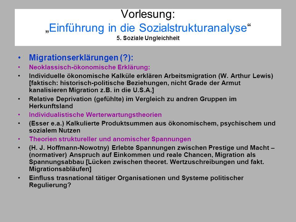 Vorlesung:Einführung in die Sozialstrukturanalyse 5. Soziale Ungleichheit Migrationserklärungen (?): Neoklassisch-ökonomische Erklärung: Individuelle