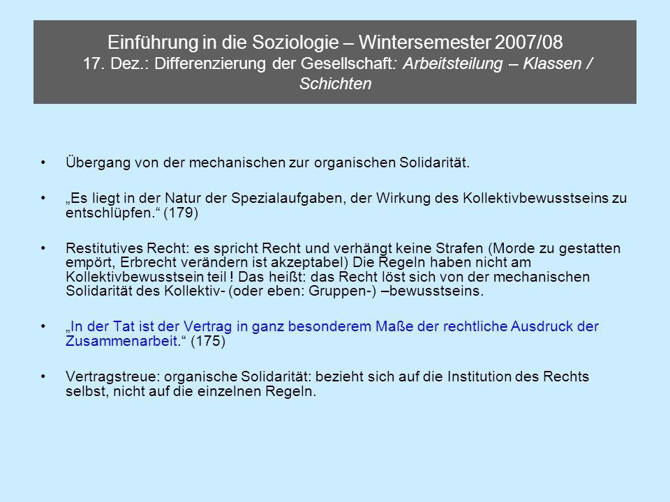 Einführung in die Soziologie – Wintersemester 2007/08 17. Dez.: Differenzierung der Gesellschaft: Arbeitsteilung – Klassen / Schichten Übergang von de