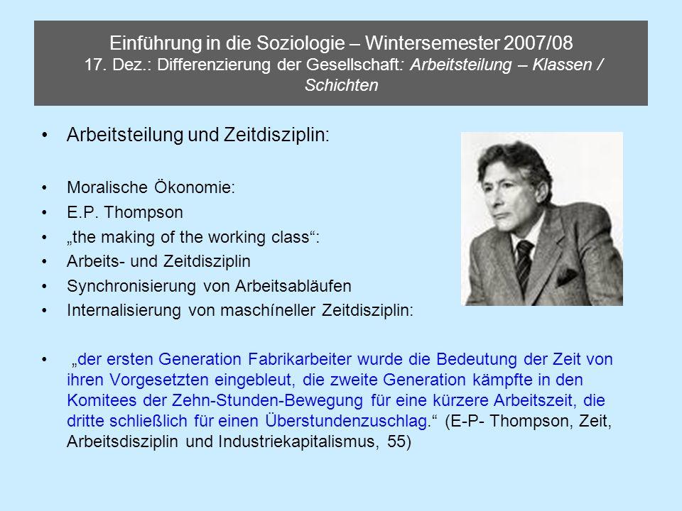 Einführung in die Soziologie – Wintersemester 2007/08 17. Dez.: Differenzierung der Gesellschaft: Arbeitsteilung – Klassen / Schichten Arbeitsteilung