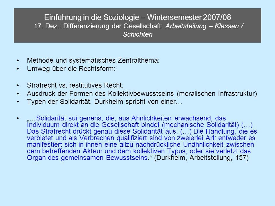 Einführung in die Soziologie – Wintersemester 2007/08 17. Dez.: Differenzierung der Gesellschaft: Arbeitsteilung – Klassen / Schichten Methode und sys