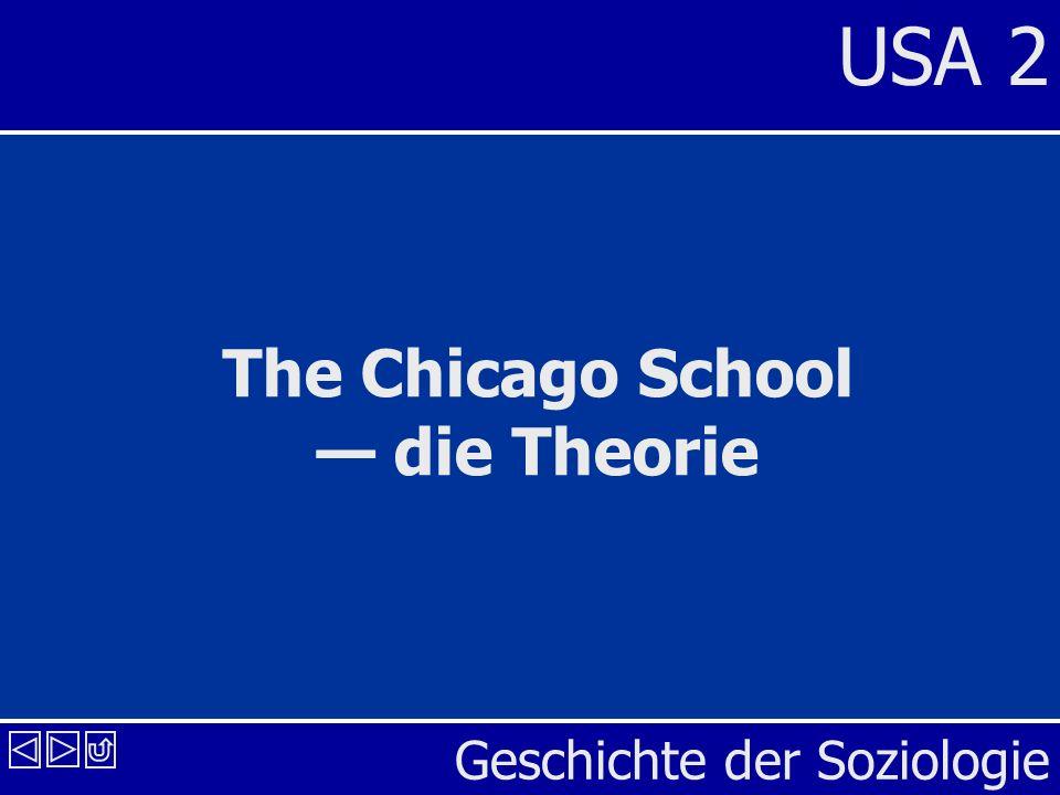 Geschichte der Soziologie USA 2 The Chicago School die Theorie