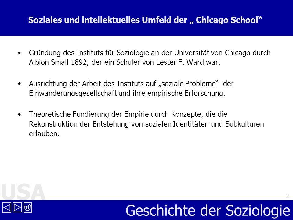 USA Geschichte der Soziologie 2 Soziales und intellektuelles Umfeld der Chicago School Gründung des Instituts für Soziologie an der Universität von Ch