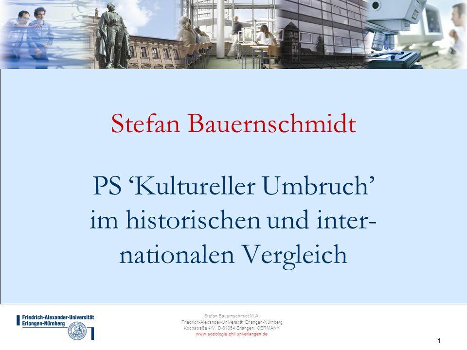 1 Stefan Bauernschmidt M.A. Friedrich-Alexander-Universität Erlangen-Nürnberg Kochstraße 4/V, D-91054 Erlangen, GERMANY www.soziologie.phil.uni-erlang