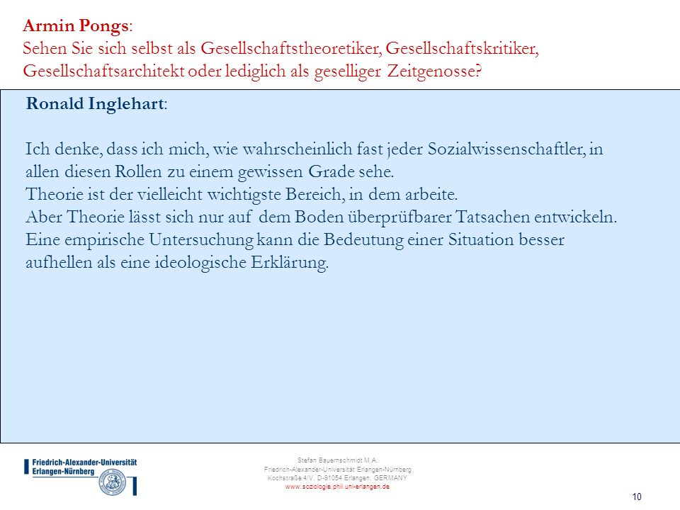 10 Stefan Bauernschmidt M.A. Friedrich-Alexander-Universität Erlangen-Nürnberg Kochstraße 4/V, D-91054 Erlangen, GERMANY www.soziologie.phil.uni-erlan