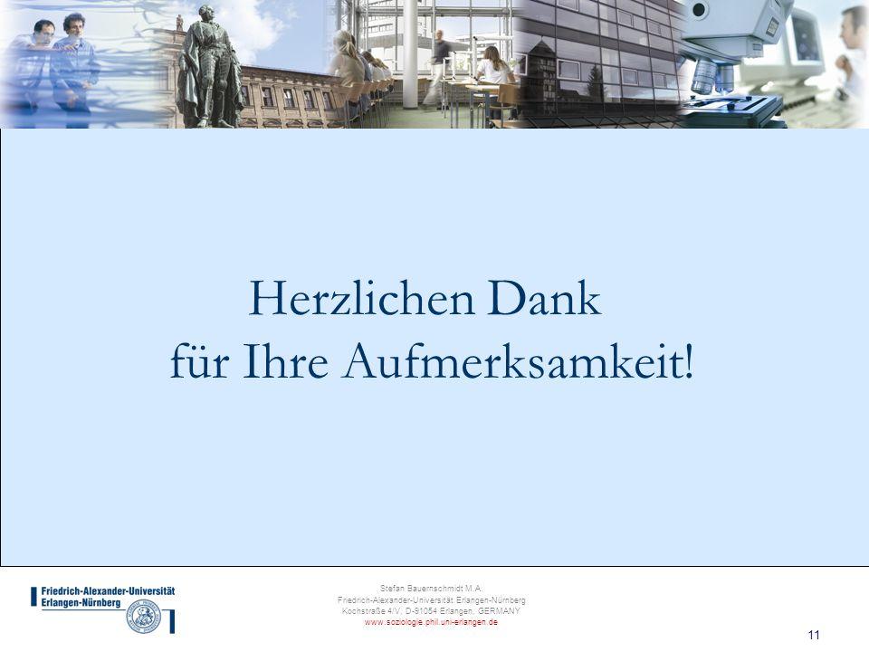 11 Stefan Bauernschmidt M.A. Friedrich-Alexander-Universität Erlangen-Nürnberg Kochstraße 4/V, D-91054 Erlangen, GERMANY www.soziologie.phil.uni-erlan