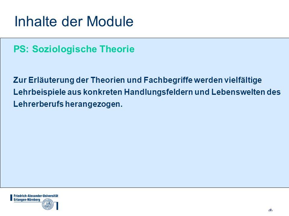 15 Inhalte der Module PS: Soziologische Theorie Zur Erläuterung der Theorien und Fachbegriffe werden vielfältige Lehrbeispiele aus konkreten Handlungs