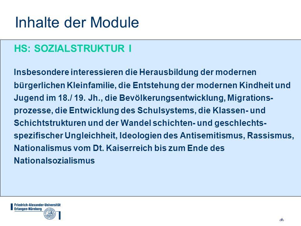 17 Inhalte der Module HS: SOZIALSTRUKTUR I Insbesondere interessieren die Herausbildung der modernen bürgerlichen Kleinfamilie, die Entstehung der mod