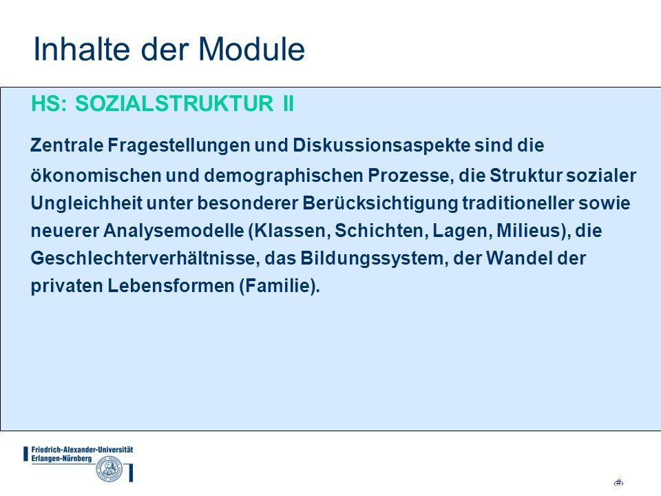 19 Inhalte der Module HS: SOZIALSTRUKTUR II Zentrale Fragestellungen und Diskussionsaspekte sind die ökonomischen und demographischen Prozesse, die St
