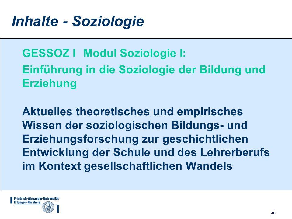 12 Inhalte - Soziologie GESSOZ I Modul Soziologie I: Einführung in die Soziologie der Bildung und Erziehung Aktuelles theoretisches und empirisches Wi