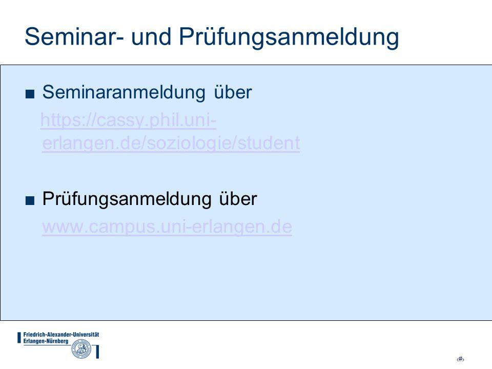 17 Seminar- und Prüfungsanmeldung Seminaranmeldung über https://cassy.phil.uni- erlangen.de/soziologie/studenthttps://cassy.phil.uni- erlangen.de/sozi