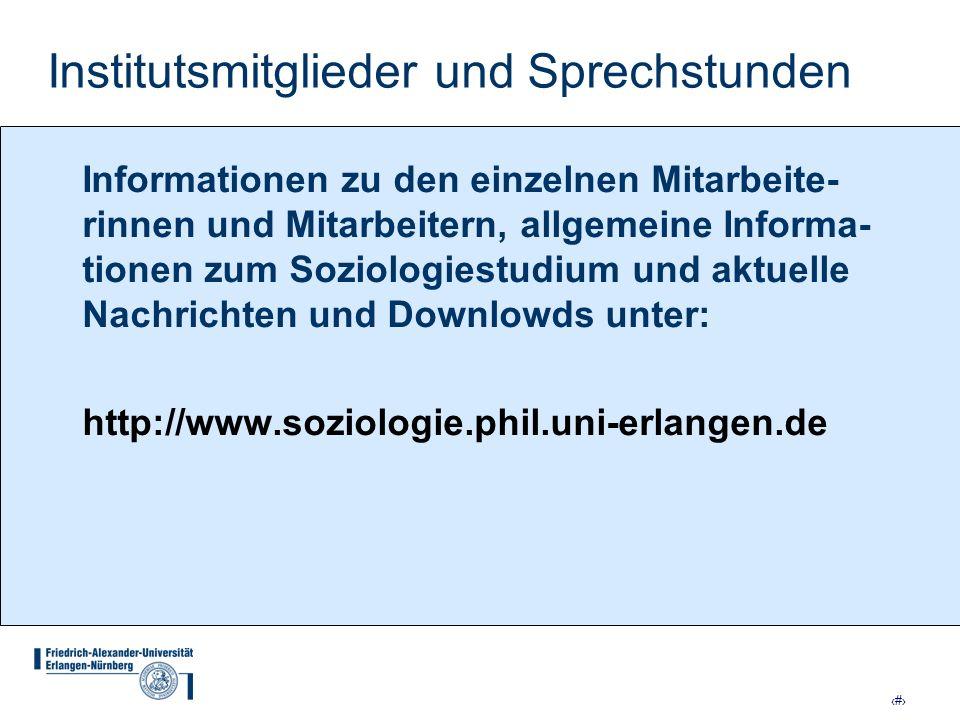 20 Institutsmitglieder und Sprechstunden Informationen zu den einzelnen Mitarbeite- rinnen und Mitarbeitern, allgemeine Informa- tionen zum Soziologie