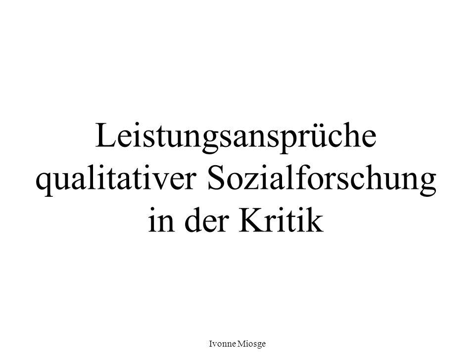 Ivonne Miosge Vorschau I.Hauptansprüche an die qualitativen Methoden II.