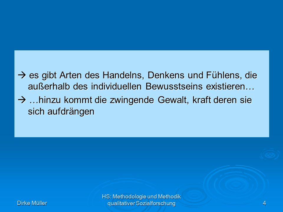 Dirke Müller HS: Methodologie und Methodik qualitativer Sozialforschung5 Regeln zur Betrachtungsweise 1.