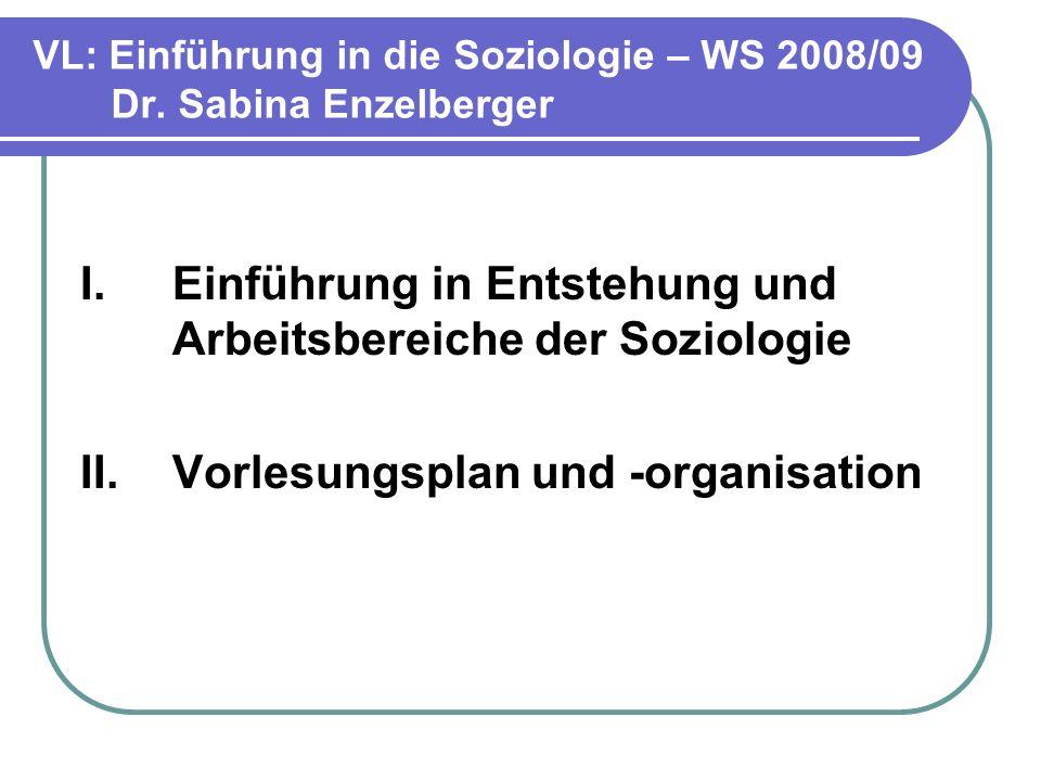 VL: Einführung in die Soziologie – WS 2008/09 Dr.