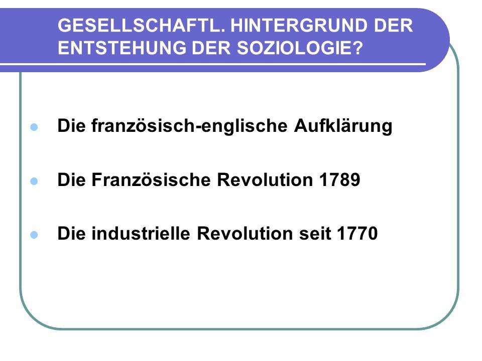 GESELLSCHAFTL.HINTERGRUND DER ENTSTEHUNG DER SOZIOLOGIE.