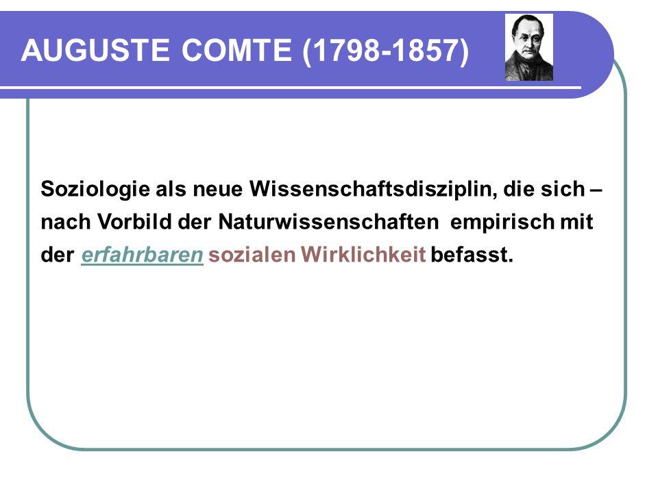 DEUTSCHLAND: KARL MARX (1818-1883) Frage: Triebkraft der Veränderung von Gesellschaften COMTE: Akkumulation von Wissen MARX: Wandel der Produktionsweise