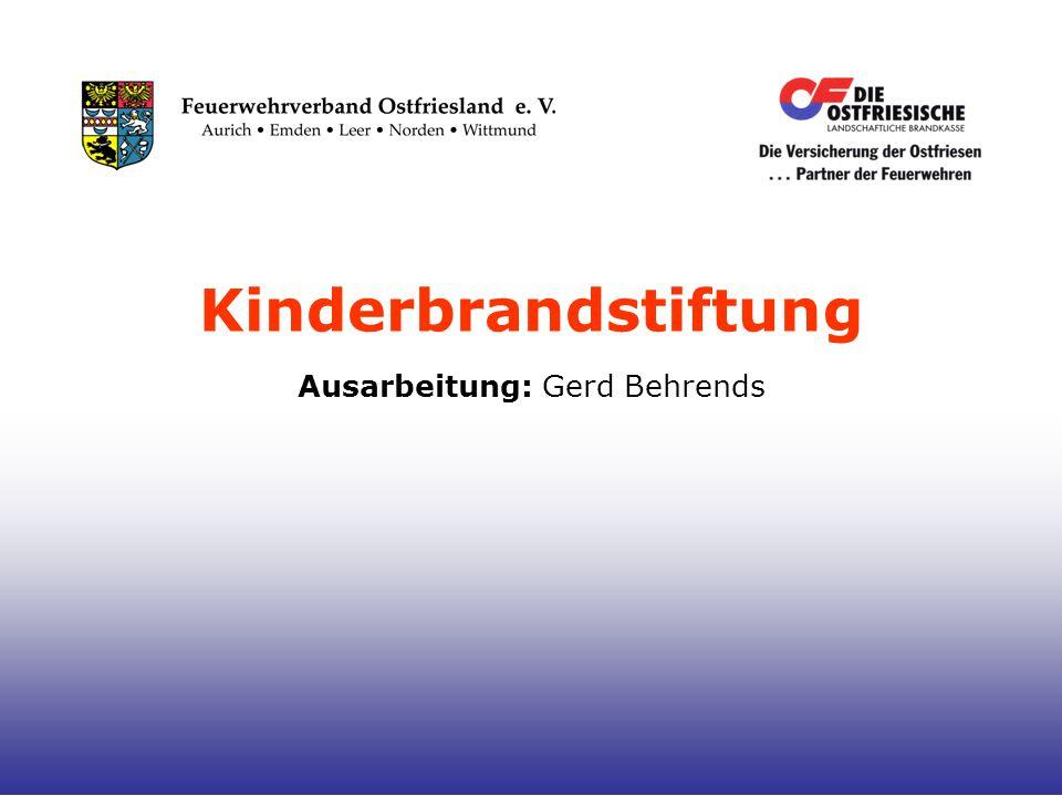 Kinderbrandstiftung Ausarbeitung: Gerd Behrends