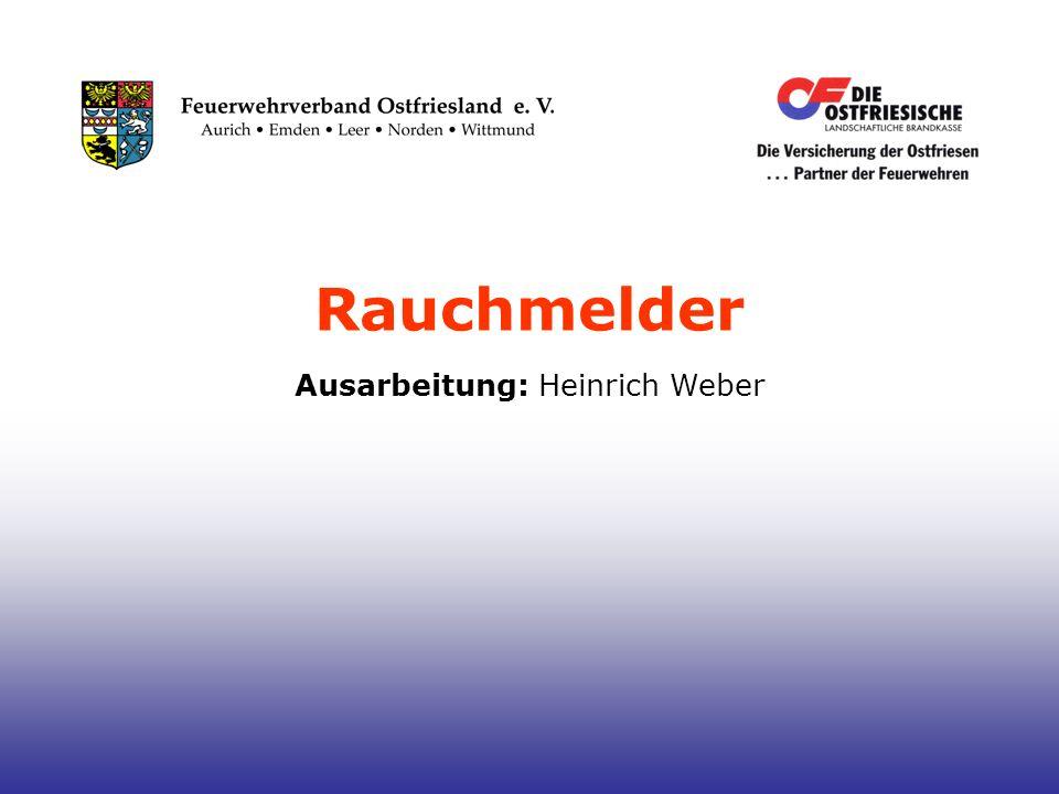 Rauchmelder Ausarbeitung: Heinrich Weber