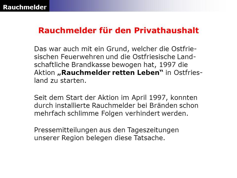 Das war auch mit ein Grund, welcher die Ostfrie- sischen Feuerwehren und die Ostfriesische Land- schaftliche Brandkasse bewogen hat, 1997 die Aktion R