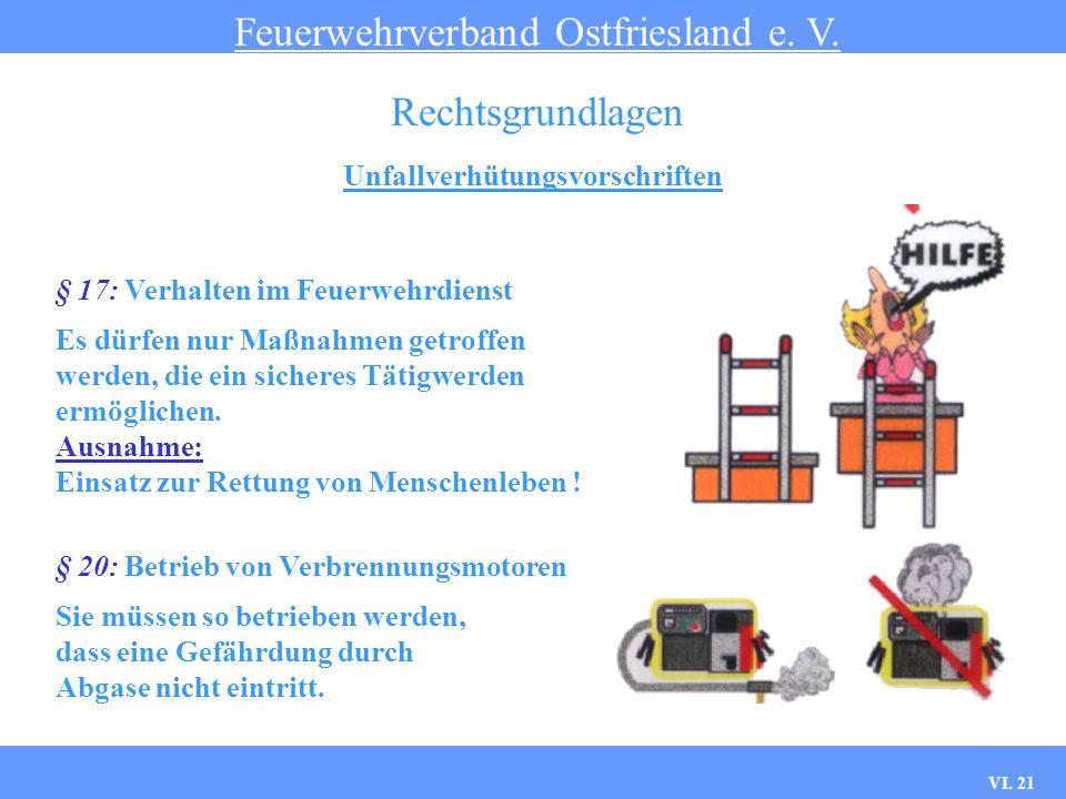 VI. 20 Unfallverhütungsvorschriften Feuerwehrverband Ostfriesland e. V. Rechtsgrundlagen § 5: Feuerwehrfahrzeuge und - anhänger Verladen, Transport un