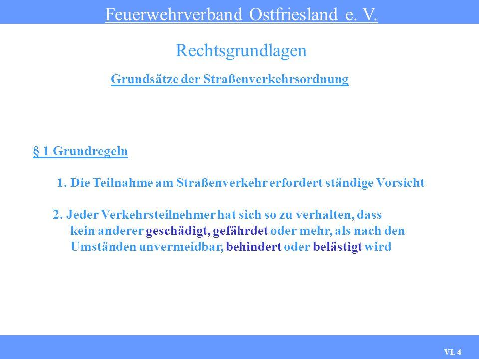VI. 3 Straßenverkehrs-Zulassungsordnung Feuerwehrverband Ostfriesland e. V. Rechtsgrundlagen gilt für alle Verkehrsteilnehmer bei mehr als acht Fahrga