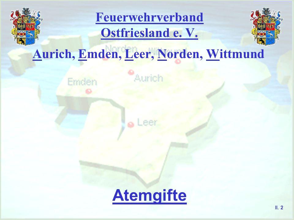 Feuerwehrverband Ostfriesland e. V. Aurich, Emden, Leer, Norden, Wittmund Atemgifte II. 2