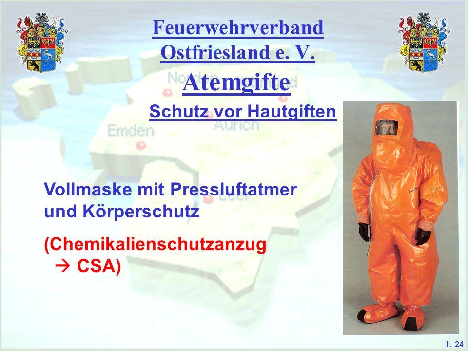 Feuerwehrverband Ostfriesland e. V. Atemgifte Schutz vor Hautgiften Vollmaske mit Pressluftatmer und Körperschutz (Chemikalienschutzanzug CSA) II. 24