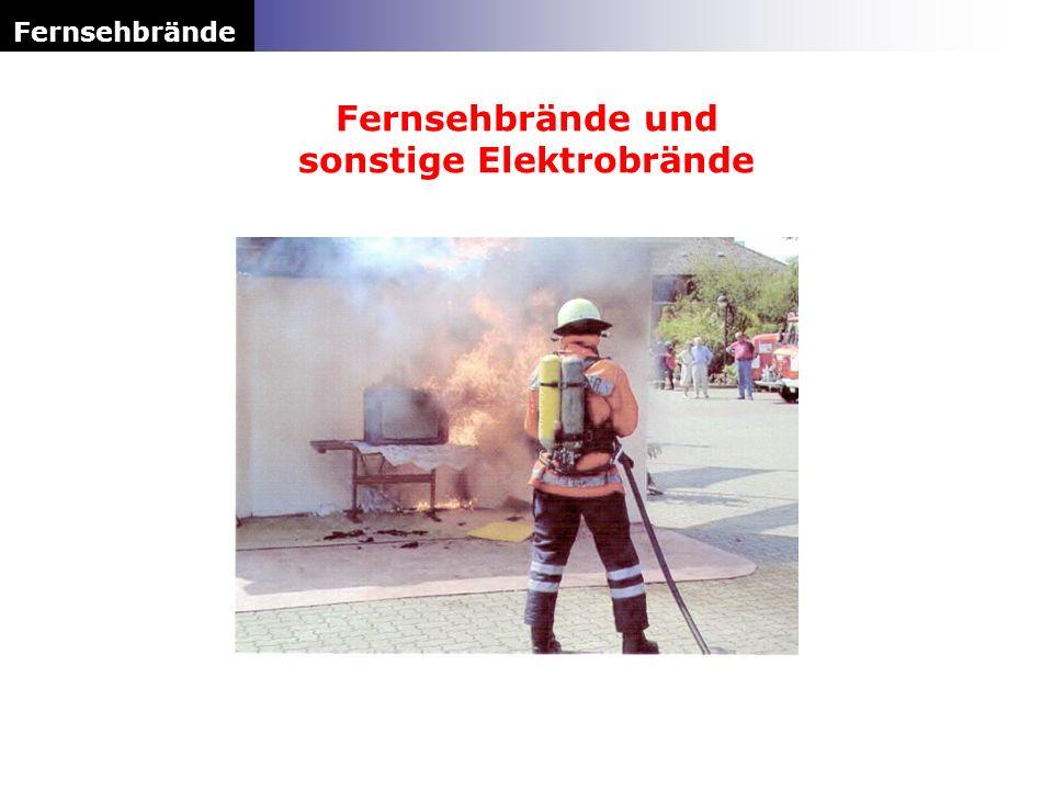 Fernsehbrände Fernsehbrände und sonstige Elektrobrände