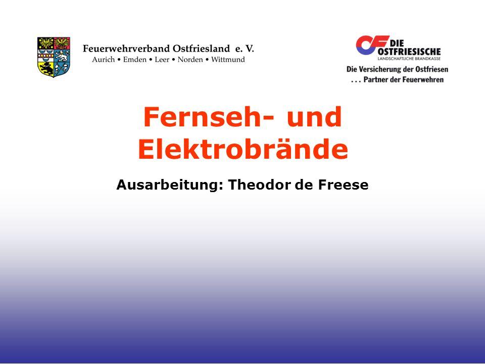 Fernseh- und Elektrobrände Ausarbeitung: Theodor de Freese