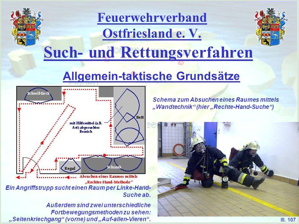 Feuerwehrverband Ostfriesland e. V. Such- und Rettungsverfahren Allgemein-taktische Grundsätze III. 107 Ein Angriffstrupp sucht einen Raum per Linke-H