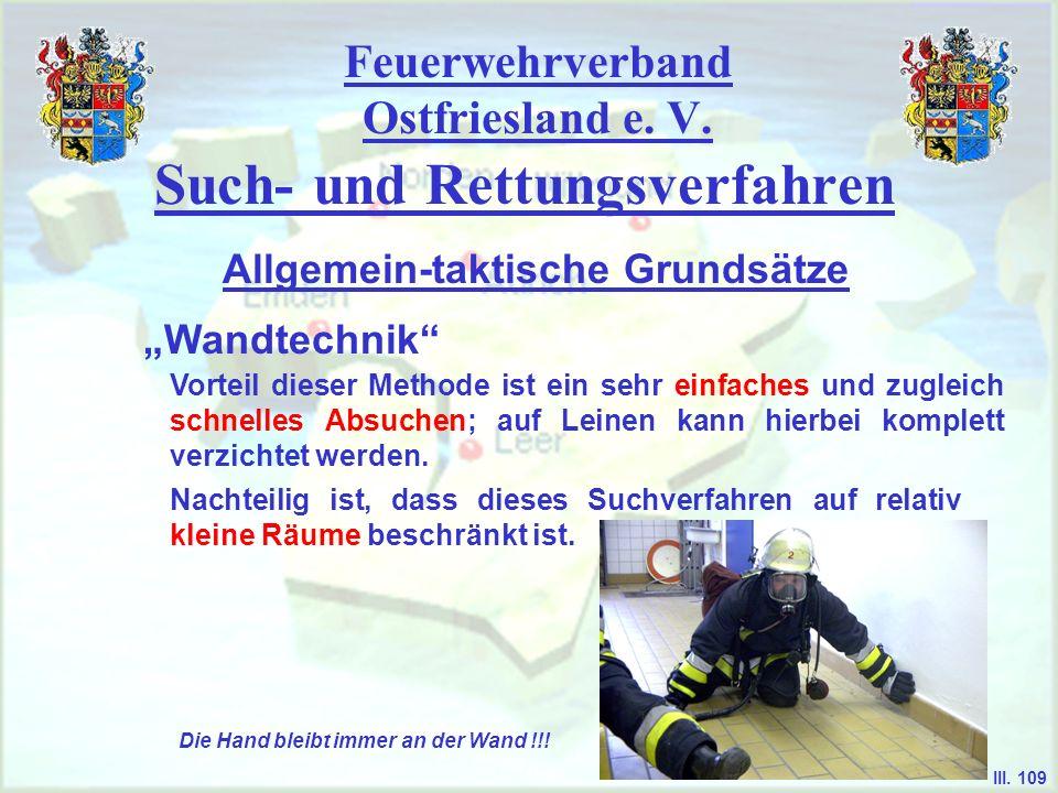 Feuerwehrverband Ostfriesland e. V. Such- und Rettungsverfahren Wandtechnik Allgemein-taktische Grundsätze III. 109 Vorteil dieser Methode ist ein seh