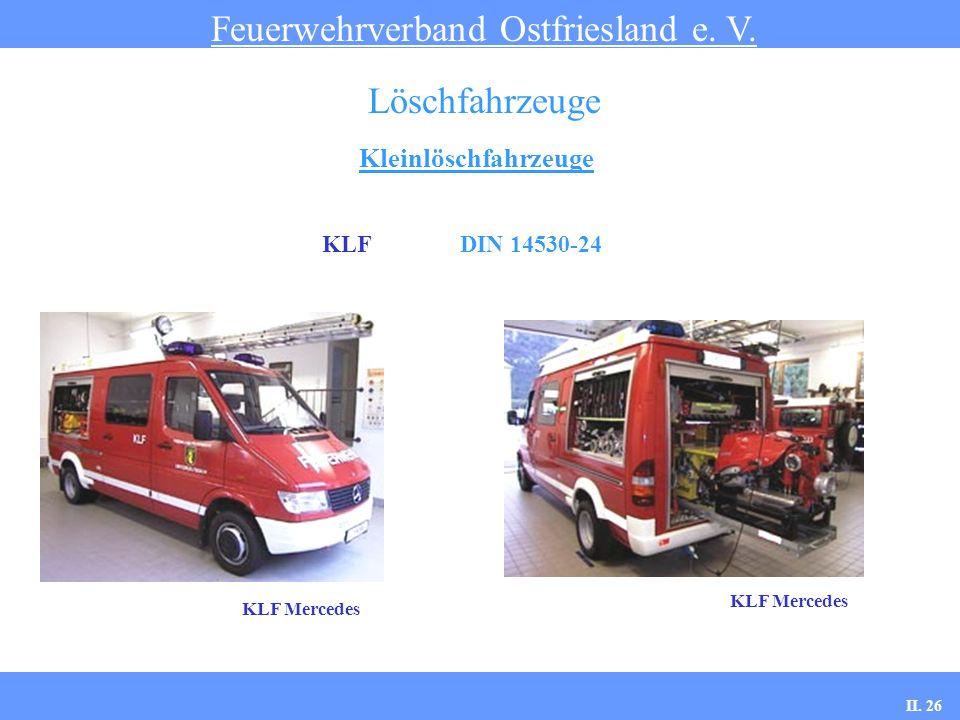 Kleinlöschfahrzeuge Feuerwehrverband Ostfriesland e. V. Löschfahrzeuge KLF DIN 14530-24 KLF Mercedes II. 26