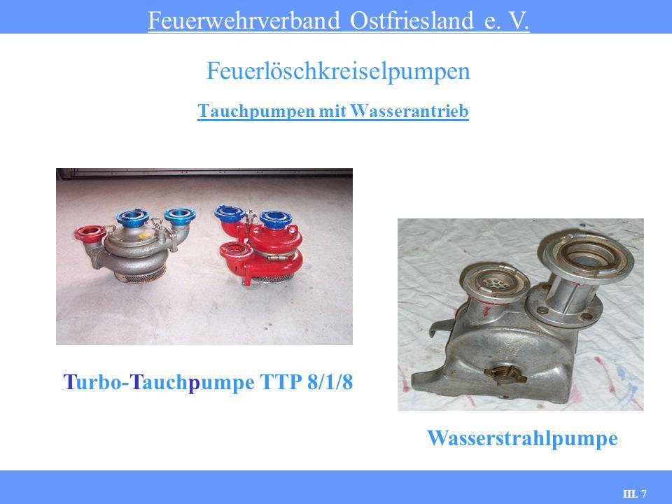 III. 7 Tauchpumpen mit Wasserantrieb Feuerwehrverband Ostfriesland e. V. Feuerlöschkreiselpumpen Turbo-Tauchpumpe TTP 8/1/8 Wasserstrahlpumpe