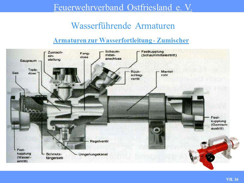 VII. 16 Armaturen zur Wasserfortleitung - Zumischer Feuerwehrverband Ostfriesland e. V. Wasserführende Armaturen