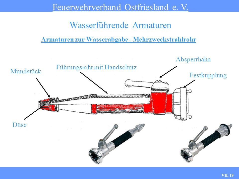 VII. 19 Armaturen zur Wasserabgabe - Mehrzweckstrahlrohr Feuerwehrverband Ostfriesland e. V. Wasserführende Armaturen Absperrhahn Führungsrohr mit Han
