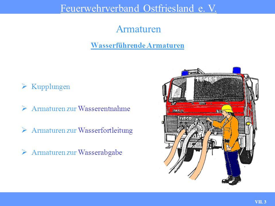 VII. 3 Wasserführende Armaturen Kupplungen Armaturen zur Wasserentnahme Armaturen zur Wasserfortleitung Armaturen zur Wasserabgabe Feuerwehrverband Os